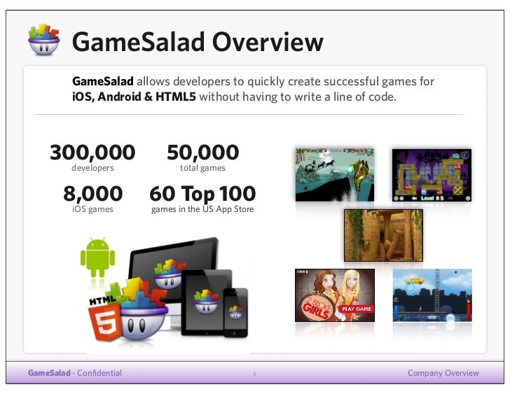 GameSalad Overview           GameSalad allows developers to quickly create successful games for           iOS, Android & H...