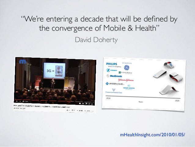 """""""We're entering a decade that will be defined by the convergence of Mobile & Health"""" David Doherty mHealthInsight.com/2010/..."""