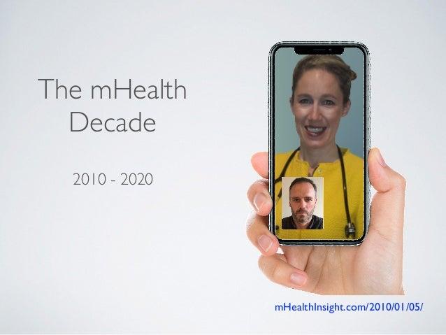 2010 - 2020 The mHealth Decade mHealthInsight.com/2010/01/05/