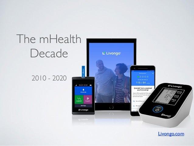 2010 - 2020 The mHealth Decade Livongo.com