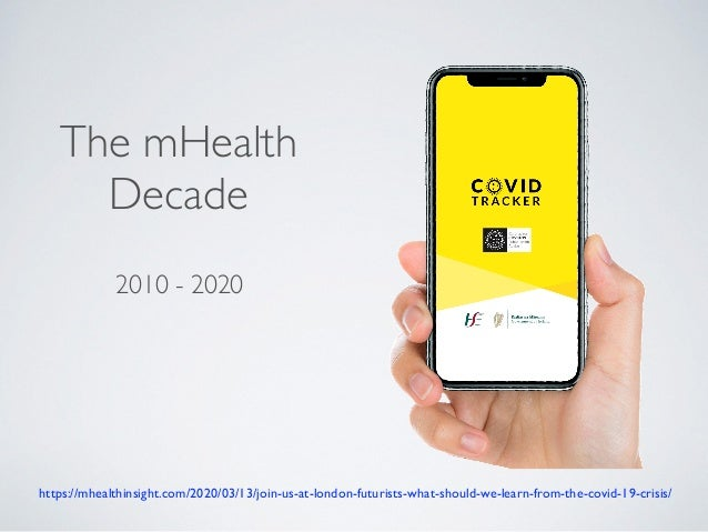 2010 - 2020 The mHealth Decade https://mhealthinsight.com/2020/03/13/join-us-at-london-futurists-what-should-we-learn-from...