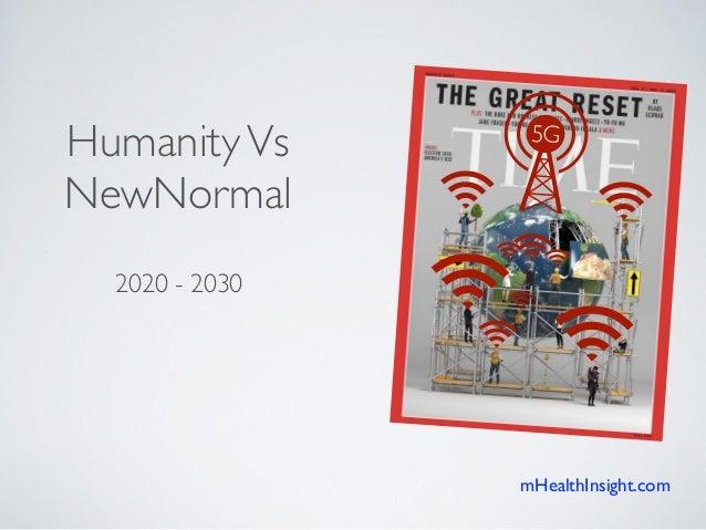 2020 - 2030 HumanityVs NewNormal 5G mHealthInsight.com
