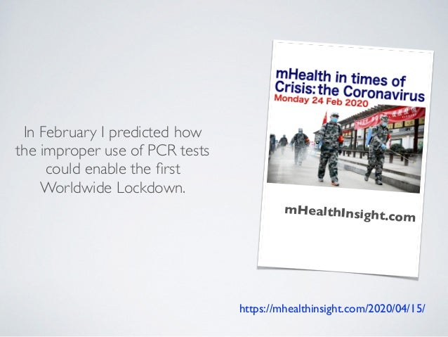 In February I predicted how the improper use of PCR tests could enable the first Worldwide Lockdown. mHealthInsight.com htt...