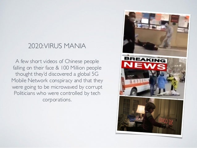 2020:VIRUS MANIA A few short videos of Chinese people falling on their face & 100 Million people thought they'd discovered...