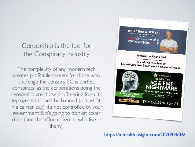 Censorship is the fuel for the Conspiracy Industry The complexity of any modern tech creates profitable careers for those w...