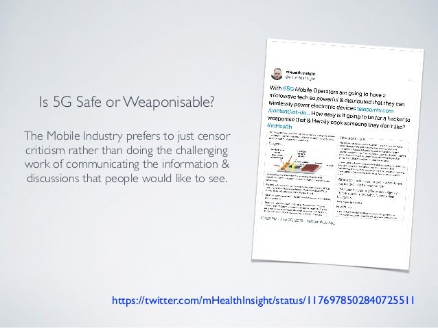 https://twitter.com/mHealthInsight/status/1176978502840725511 Is 5G Safe or Weaponisable? The Mobile Industry prefers to j...