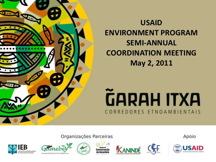 USAID<br />ENVIRONMENT PROGRAM<br />SEMI-ANNUAL COORDINATION MEETING<br />May 2, 2011<br />
