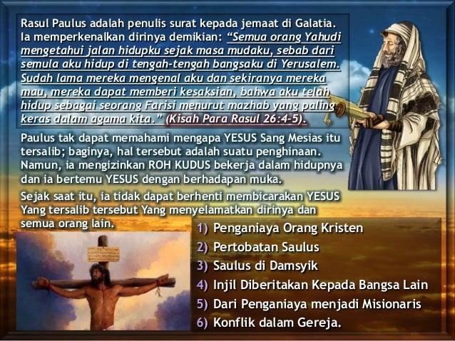 1) Penganiaya Orang Kristen 2) Pertobatan Saulus 3) Saulus di Damsyik 4) Injil Diberitakan Kepada Bangsa Lain 5) Dari Peng...