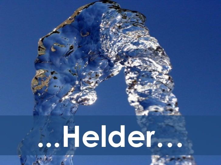 ...Helder…