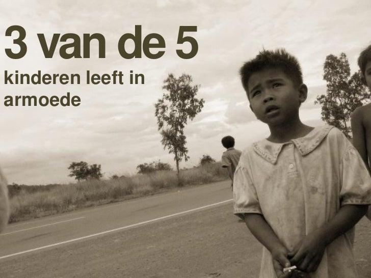 3 van de 5kinderen leeft inarmoede