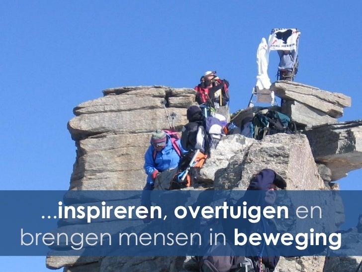 ...inspireren, overtuigen enbrengen mensen in beweging