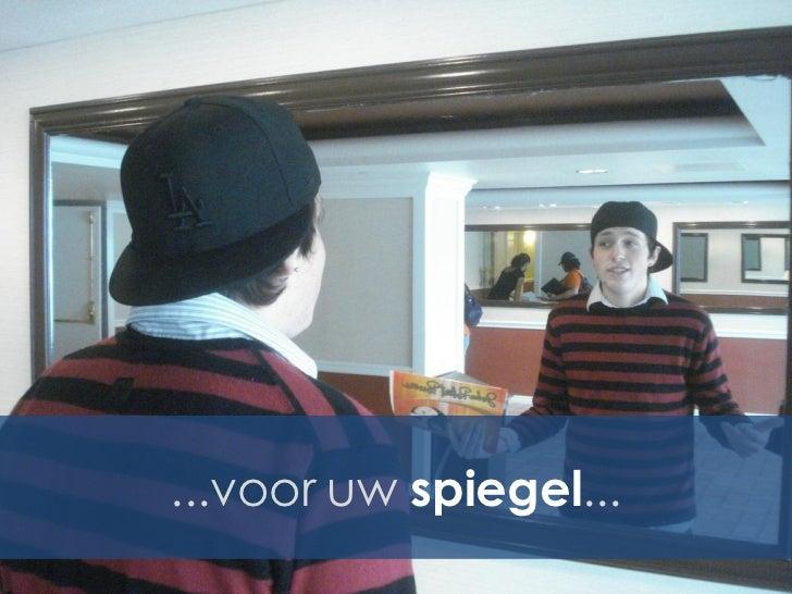 ...voor uw spiegel...