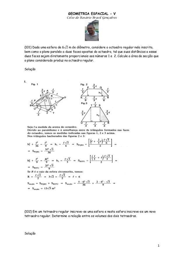GEOMETRIA ESPACIAL - V Celso do Rosário Brasil Gonçalves  (101) Dada uma esfera de 6√ m de diâmetro, considere o octaedro ...