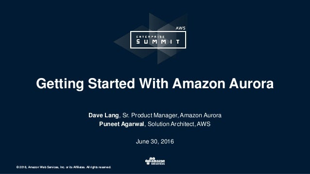 © 2016, Amazon Web Services, Inc. or its Affiliates. All rights reserved.© 2016, Amazon Web Services, Inc. or its Affiliat...