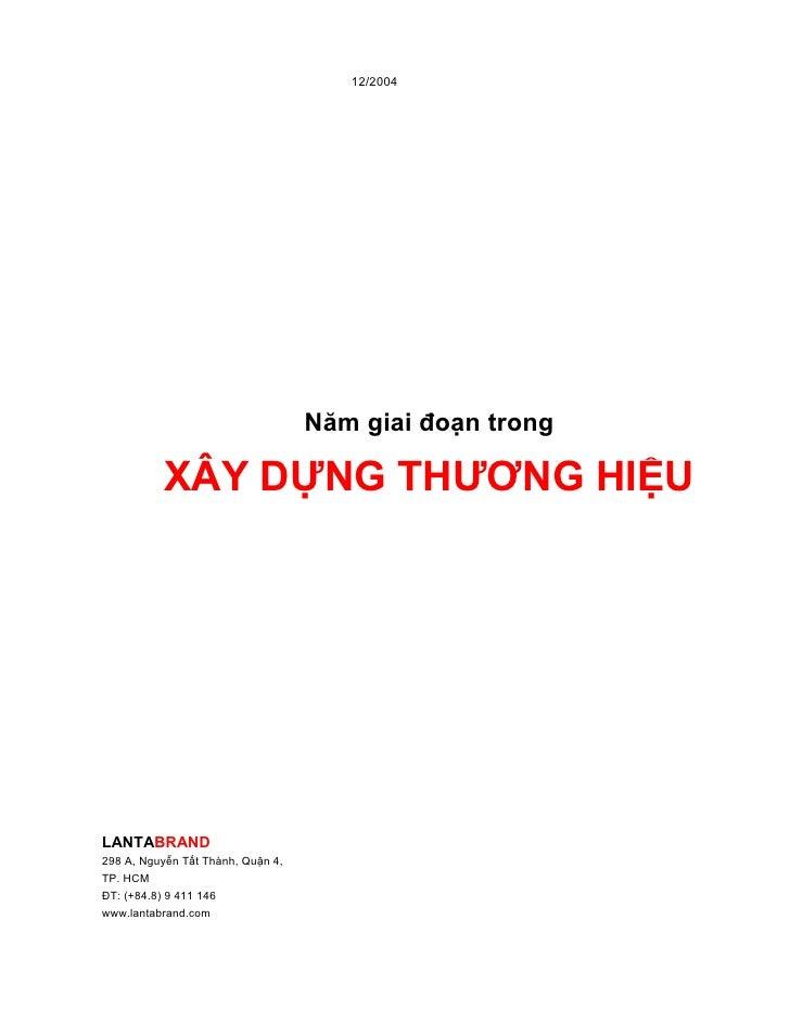 12/2004                                   Năm giai đoạn trong          XÂY DỰNG THƯƠNG HIỆULANTABRAND298 A, Nguyễn Tất Thà...