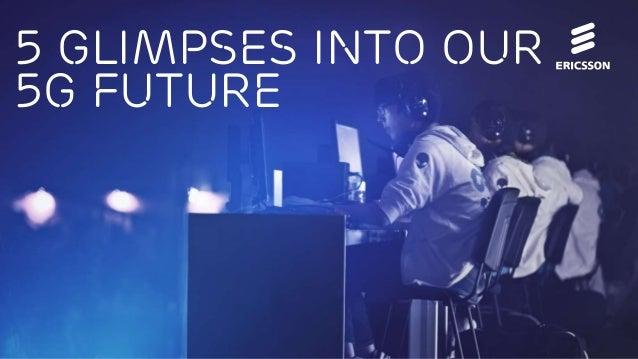 5 glimpses into our 5g future