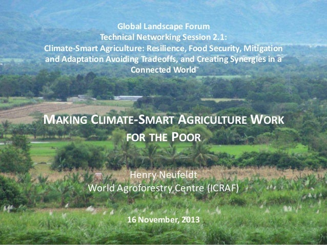 Global Landscape Forum Technical Networking Session 2.1: Climate-Smart Agriculture: Resilience, Food Security, Mitigation ...