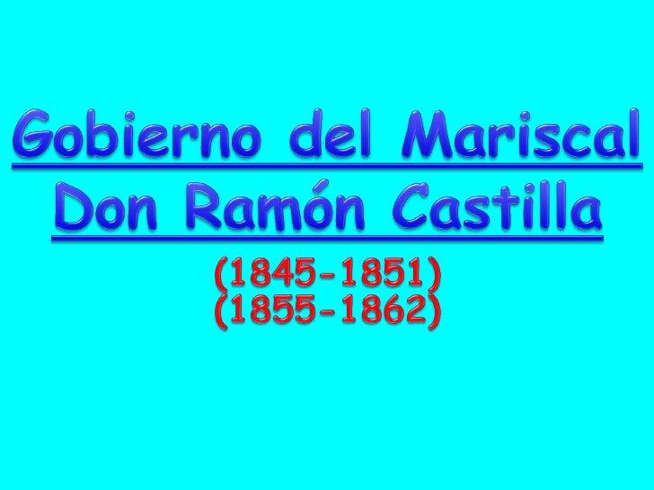 Gobernó al Perú en dos periodos:1845 a 1851       1855 a 1862Muy pocos presidentes en eseentonces    tuvieron   periodos...