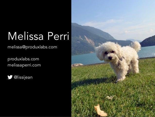 Melissa Perri melissa@produxlabs.com produxlabs.com melissaperri.com @lissijean