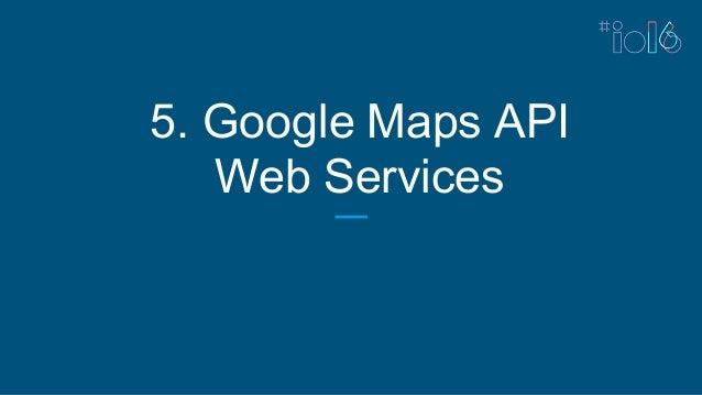 5. Google Maps API Web Services