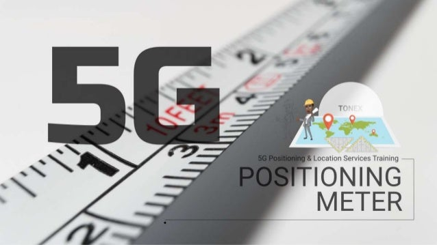 5G Positioning and Location Services Training Course Presented By Tonex.Com www.tonex.com