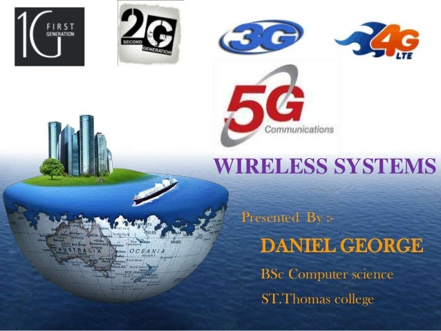 LOGO  WIRELESS SYSTEMS Presented By :-  DANIEL GEORGE BSc Computer science ST.Thomas college