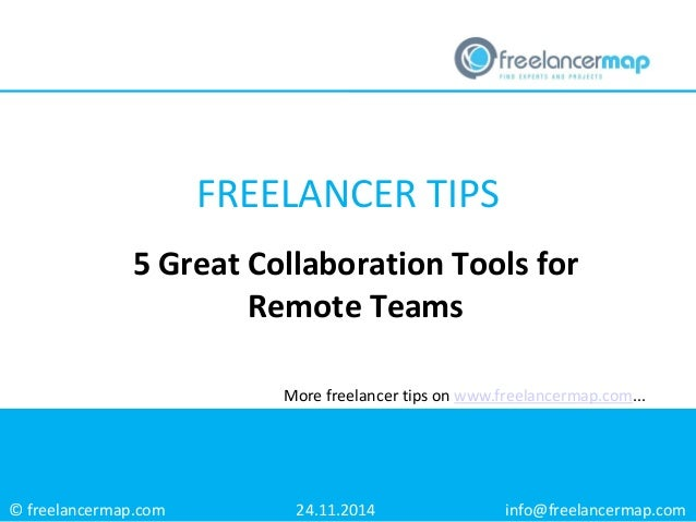 © freelancermap.com  More freelancer tips on www.freelancermap.com...  5 Great Collaboration Tools for Remote Teams  24.11...