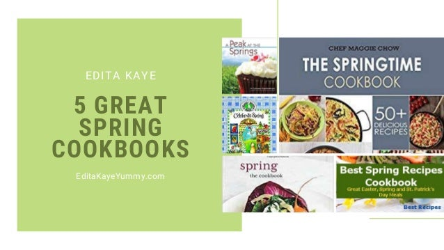 5 GREAT SPRING COOKBOOKS EDITA KAYE EditaKayeYummy.com