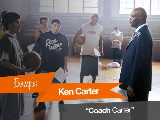 """KenCarter Example: """"Coach Carter"""""""