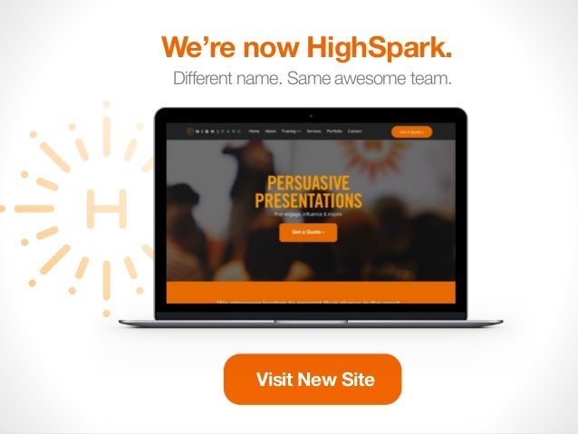 Different name. Same awesome team. We're now HighSpark. Visit New Site