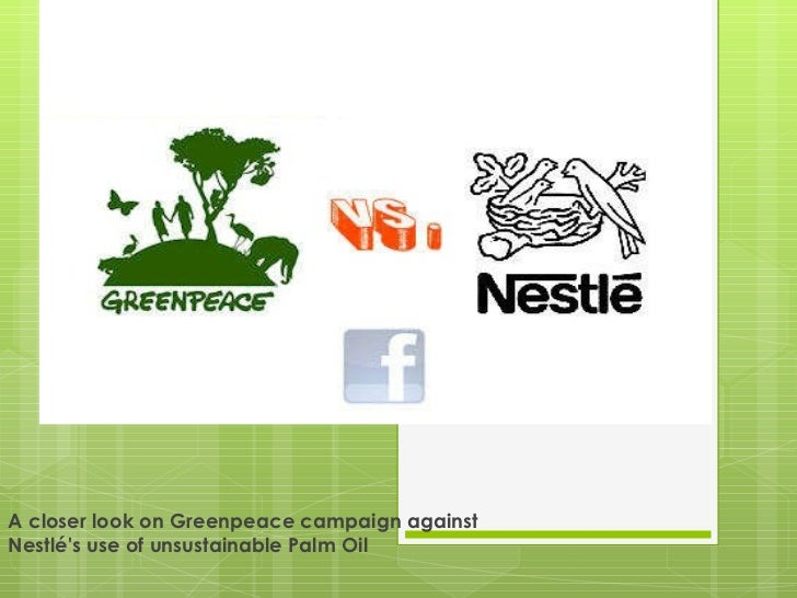 A closer look on Greenpeace campaign against Nestlé's use of unsustainable Palm Oil