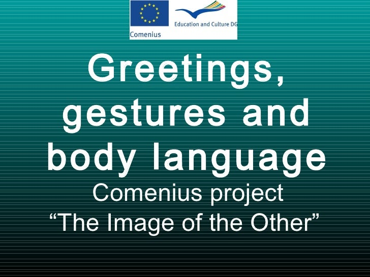 "Greetings, gestures and body language Comenius project ""The Image of the Other"""