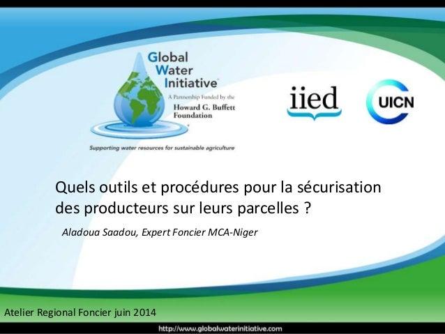 Quels outils et procédures pour la sécurisation des producteurs sur leurs parcelles ? Aladoua Saadou, Expert Foncier MCA-N...