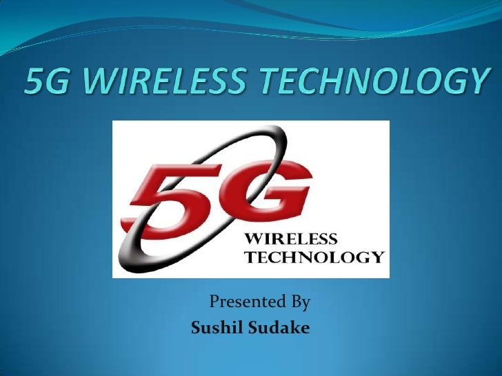 5G WIRELESS Technology<br />Presented By  <br />Sushil Sudake<br />