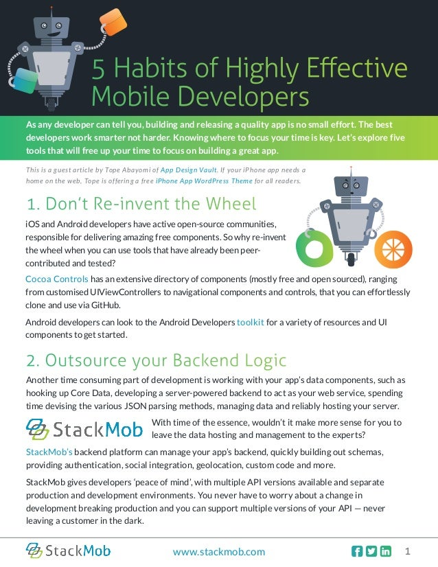   1www.stackmob.com5 Habits of Highly EffectiveMobile Developers2. Outsource your Backend LogicAnother time consuming ...