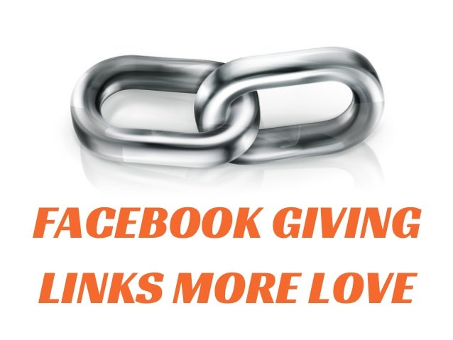 FACEBOOK GIVING  LINKS MORE LOVE