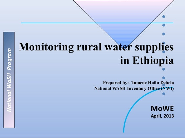 Monitoring rural water suppliesNational WaSH Program                                           in Ethiopia                ...