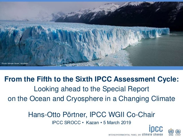 From the Fifth to the Sixth IPCC Assessment Cycle: Looking ahead to the Special Report on the Ocean and Cryosphere in a Ch...