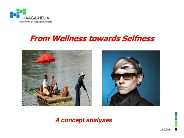 From Wellness towards Selfness  14.9.2014  1  A concept analyses