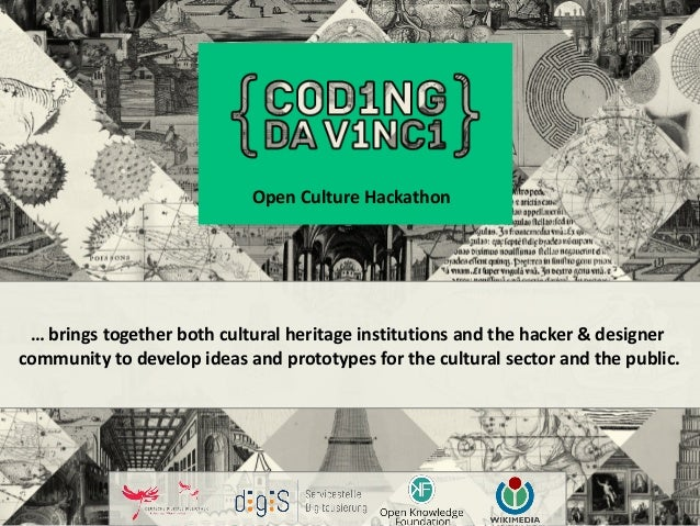 Open Culture Hackathon … brings together both cultural heritage institutions and the hacker & designer community to develo...