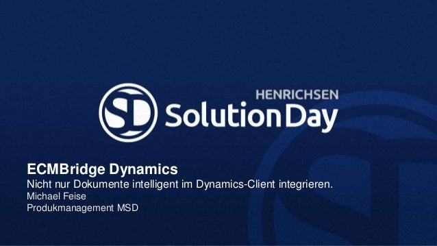 ECMBridge DynamicsNicht nur Dokumente intelligent im Dynamics-Client integrieren.Michael FeiseProdukmanagement MSD