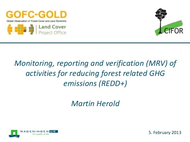 Monitoring, reporting and verification (MRV) of  activities for reducing forest related GHG               emissions (REDD+...
