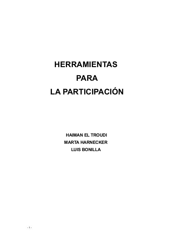 - 1 - HERRAMIENTAS PARA LA PARTICIPACIÓN HAIMAN EL TROUDI MARTA HARNECKER LUIS BONILLA