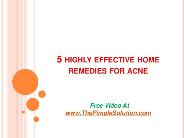5 HIGHLY EFFECTIVE HOME  REMEDIES FOR ACNE       Free Video At www.ThePimpleSolution.com