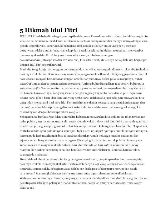 5 Hikmah Idul Fitri IDUL FITRI selalu hadir sebagai penutup ibadah puasa Ramadhan setiap tahun. Sudah barang tentu kita se...