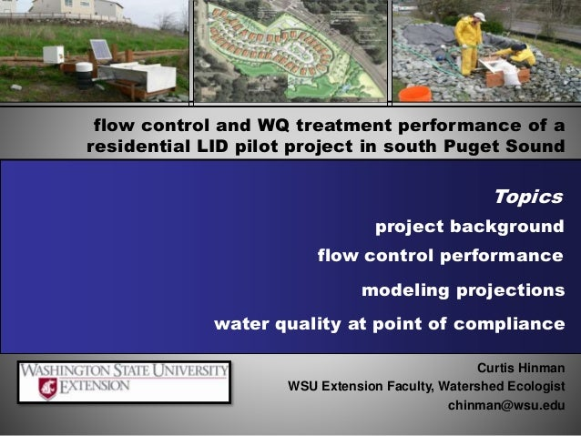 flow control and WQ treatment performance of a residential LID pilot project in south Puget Sound flow control performance...