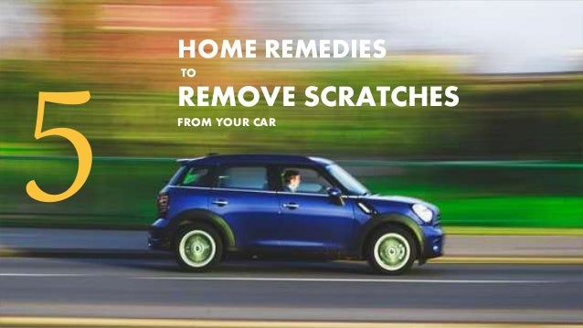 5 Home Remedies To Remove Scratches From Your Car