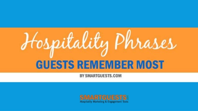 5 HOSPITALITY PHRASES  GUESTS REMEMBER MOST  Learn the hospitality phrases that engage with guests.  by SmartGuests.com