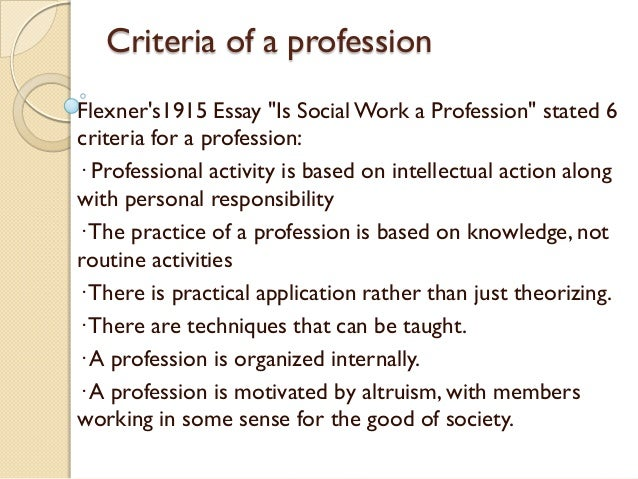a safe nurse a safe patient a safe workplace a safe profession 41 criteria of a profession flexner s1915 essay