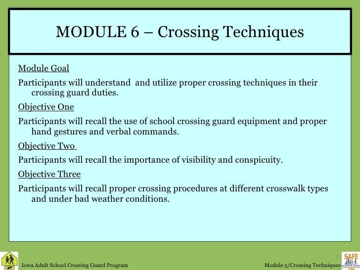 MODULE 6 – Crossing Techniques <ul><li>Module Goal </li></ul><ul><li>Participants will understand  and utilize proper cros...